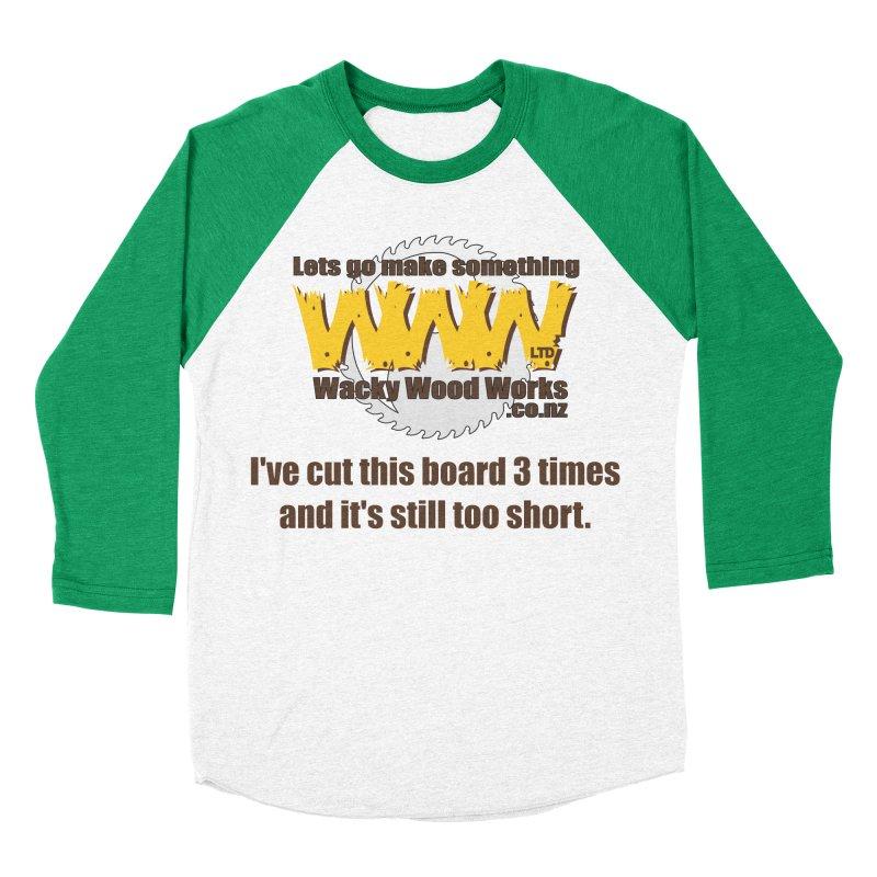 It's still to short Men's Baseball Triblend T-Shirt by Wacky Wood Works's Shop