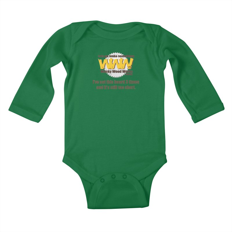 It's still to short Kids Baby Longsleeve Bodysuit by Wacky Wood Works's Shop
