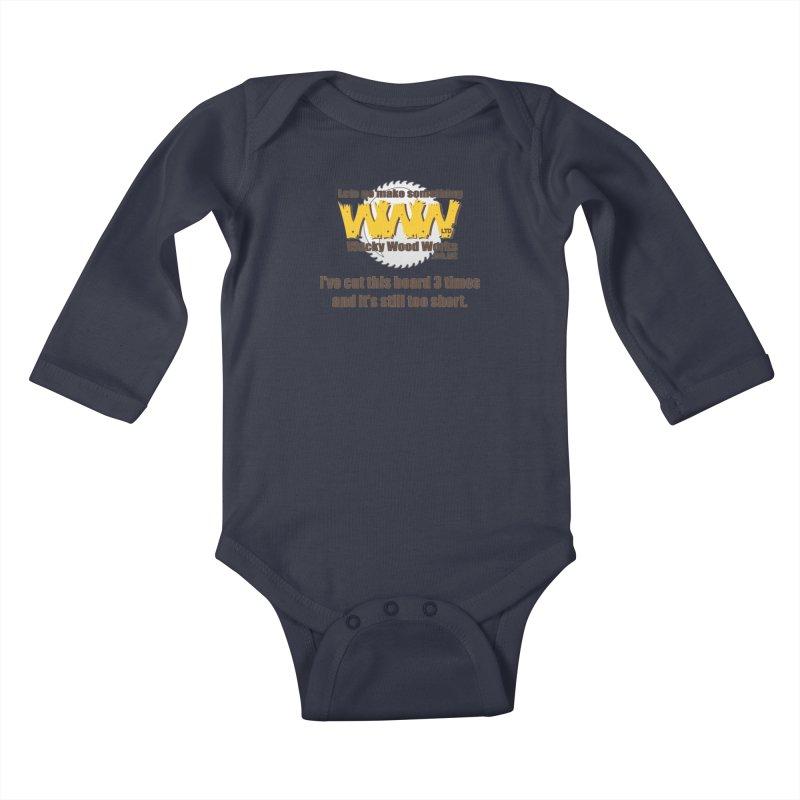 It's still to short Kids Baby Longsleeve Bodysuit by Wacky Wood Works's Shop