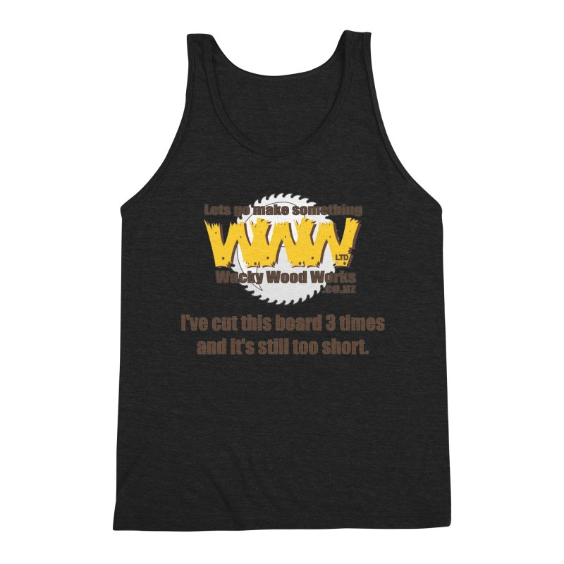It's still to short Men's Triblend Tank by Wacky Wood Works's Shop