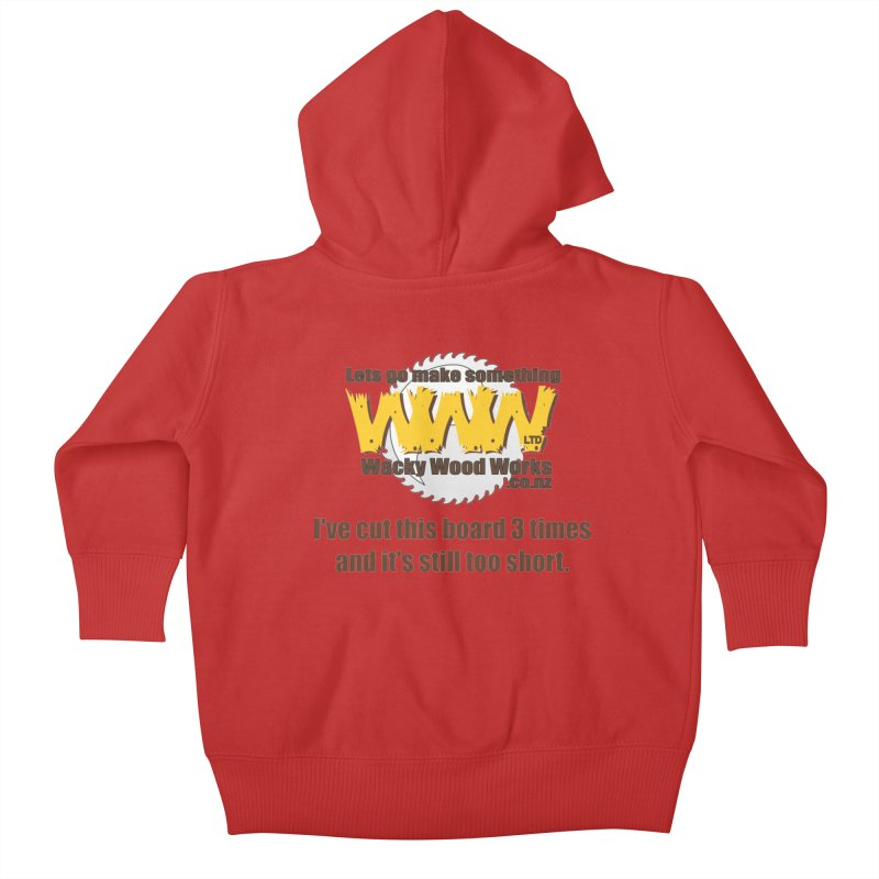 It's still to short Kids Baby Zip-Up Hoody by Wacky Wood Works's Shop