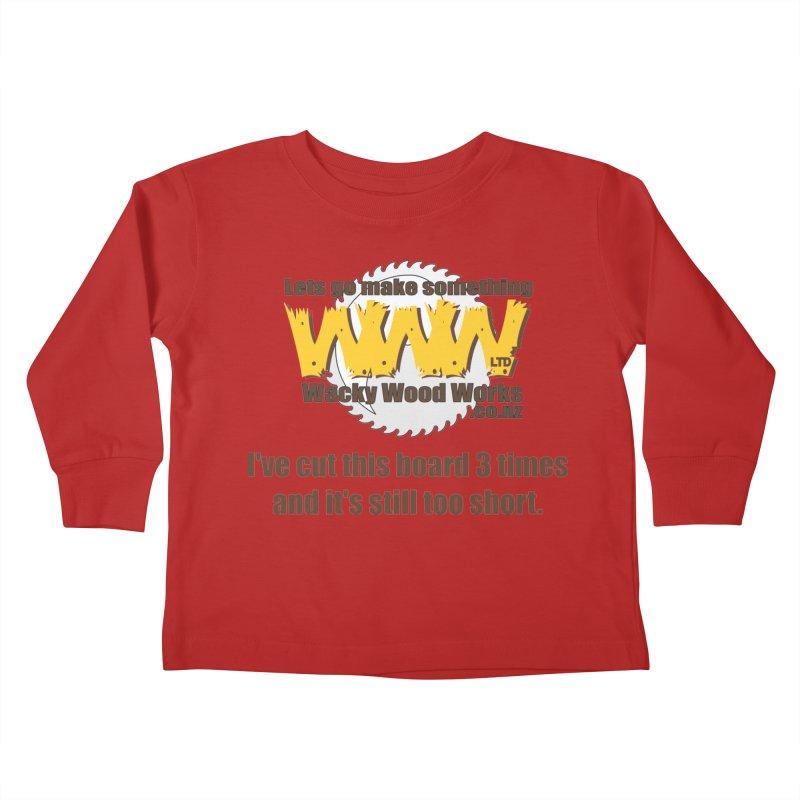 It's still to short Kids Toddler Longsleeve T-Shirt by Wacky Wood Works's Shop