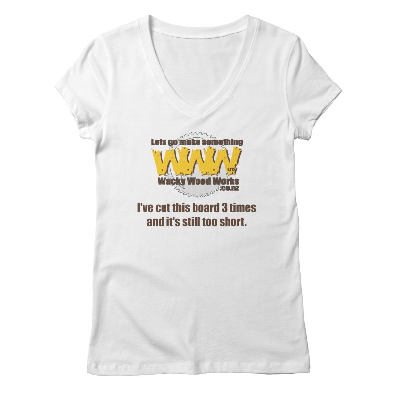 It's still to short Women's V-Neck by Wacky Wood Works's Shop