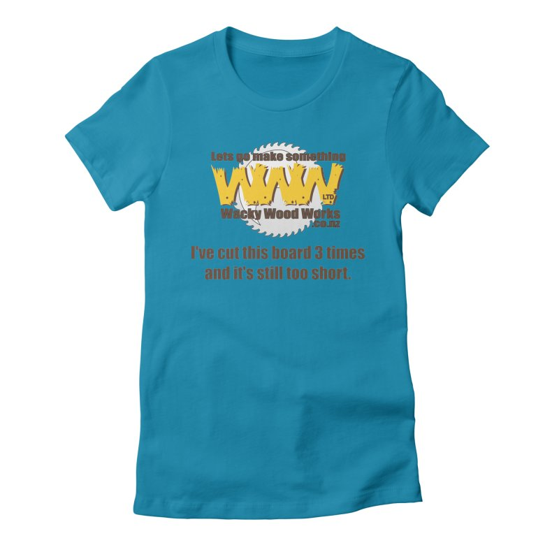 It's still to short Women's Fitted T-Shirt by Wacky Wood Works's Shop
