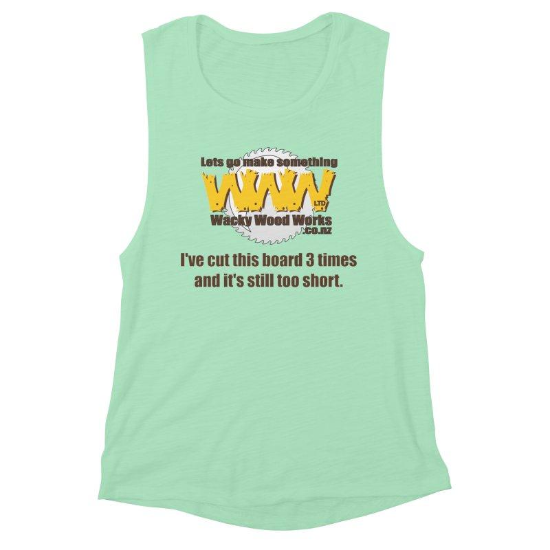 It's still to short Women's Tank by Wacky Wood Works's Shop