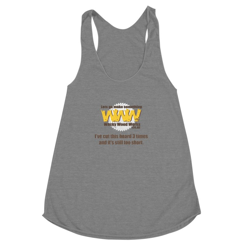 It's still to short Women's Racerback Triblend Tank by Wacky Wood Works's Shop