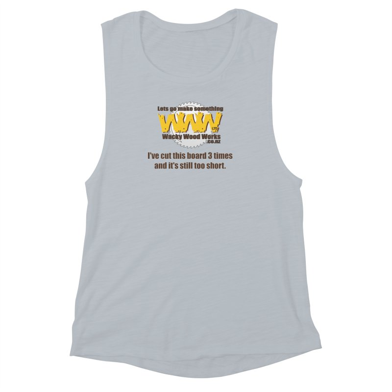 It's still to short Women's Muscle Tank by Wacky Wood Works's Shop