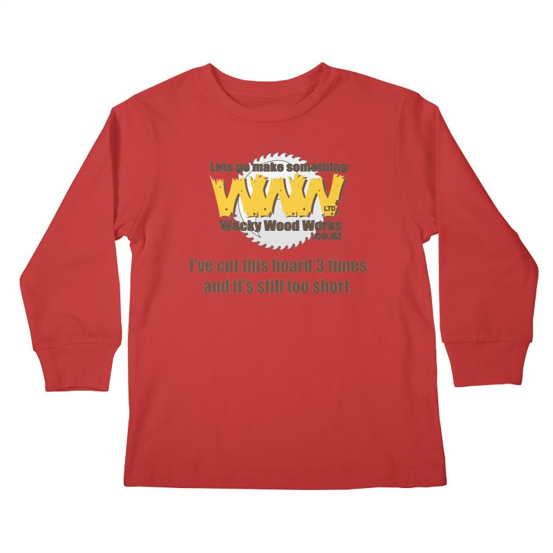 It's still to short Kids Longsleeve T-Shirt by Wacky Wood Works's Shop