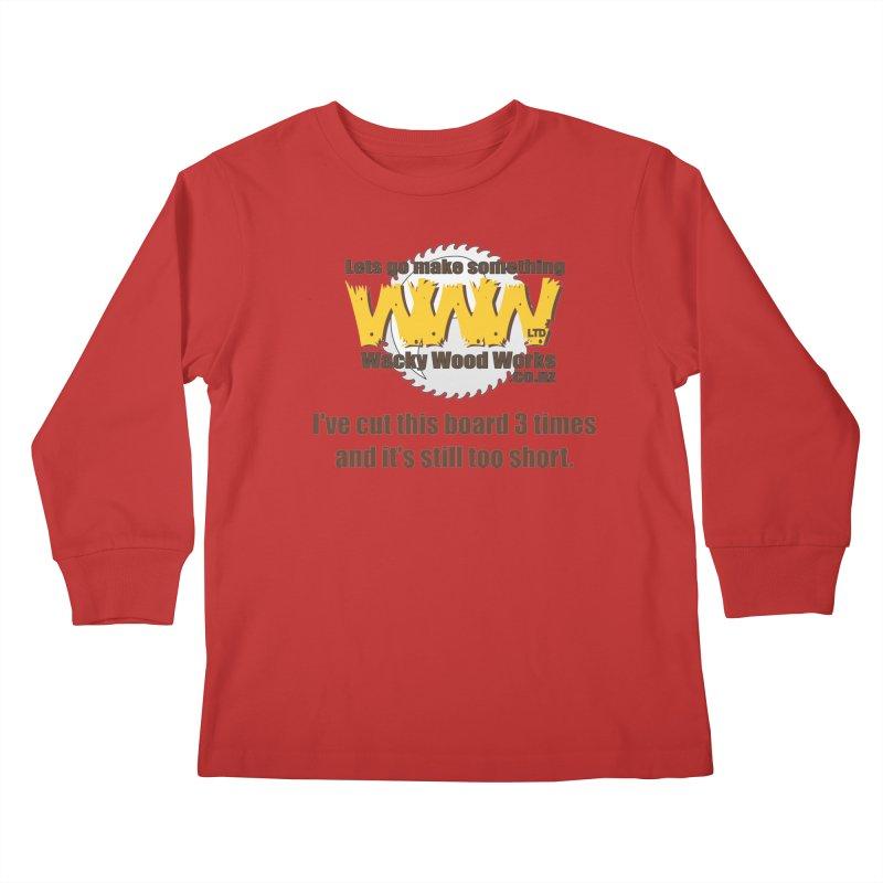 It's still to short Kids Longsleeve T-Shirt by Wacky Wood Works's Shop