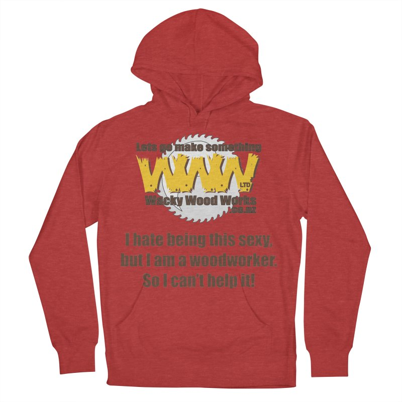 I hate being this sexy Women's Pullover Hoody by Wacky Wood Works's Shop