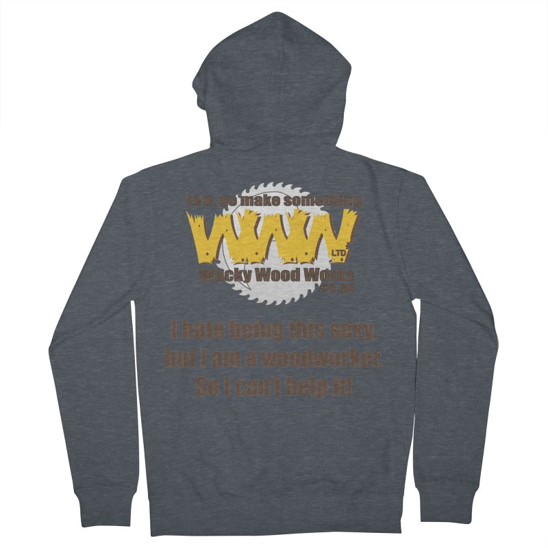I hate being this sexy Women's Zip-Up Hoody by Wacky Wood Works's Shop