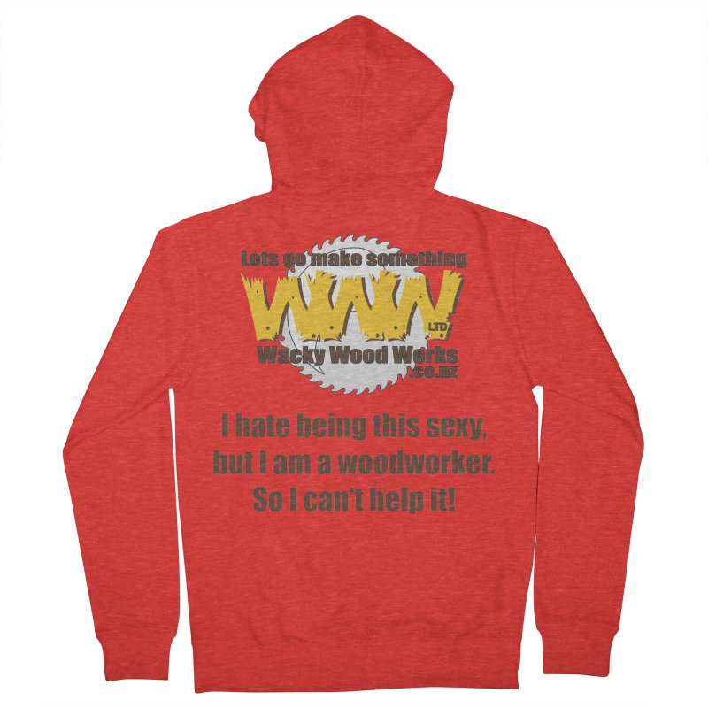 I hate being this sexy Men's Zip-Up Hoody by Wacky Wood Works's Shop