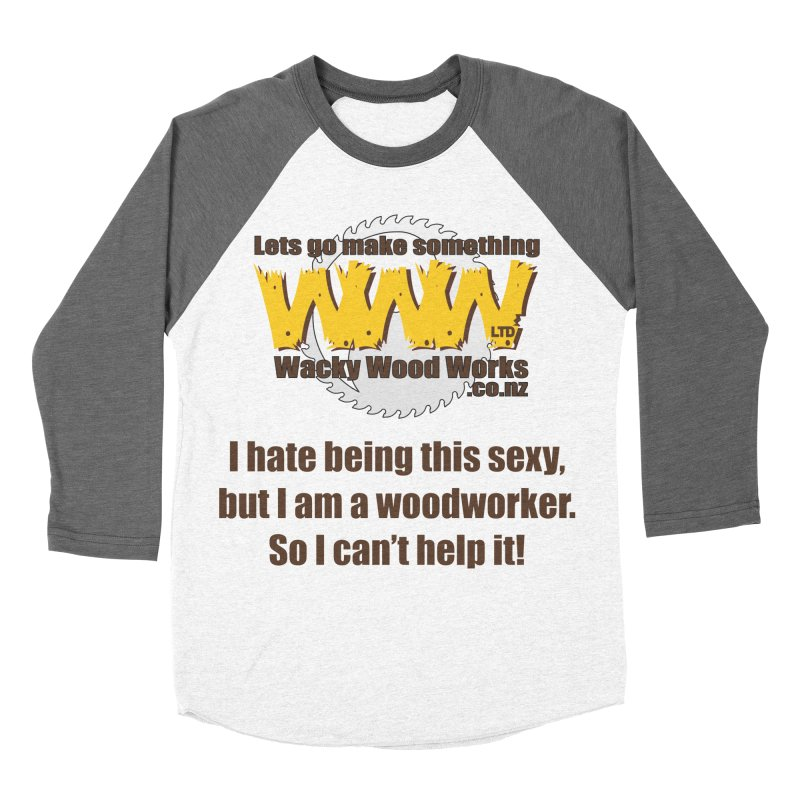 I hate being this sexy Women's Baseball Triblend Longsleeve T-Shirt by Wacky Wood Works's Shop