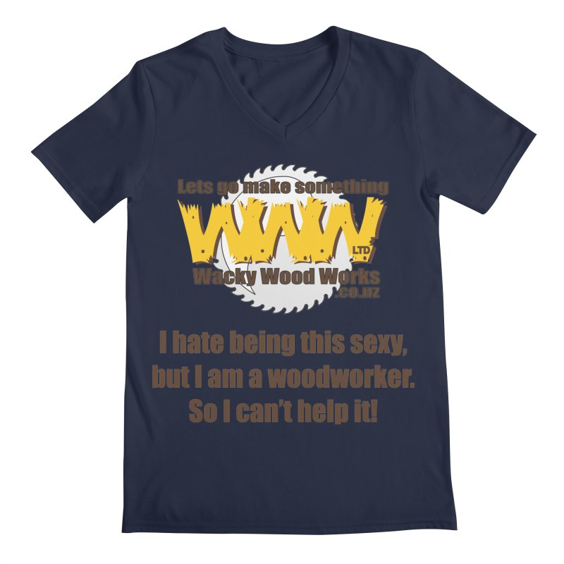 I hate being this sexy Men's Regular V-Neck by Wacky Wood Works's Shop