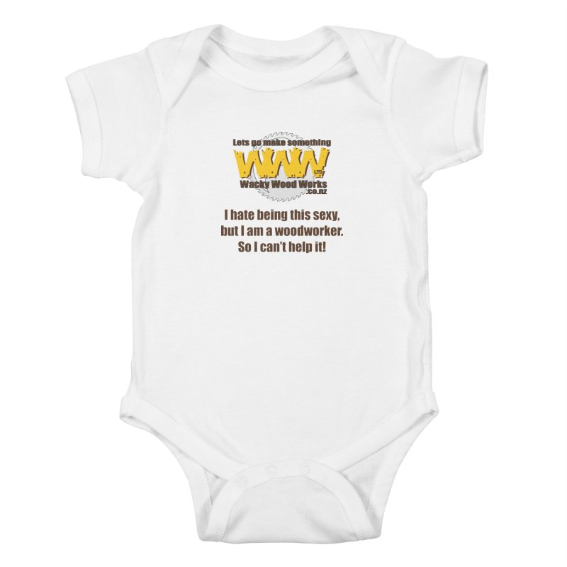 I hate being this sexy Kids Baby Bodysuit by Wacky Wood Works's Shop