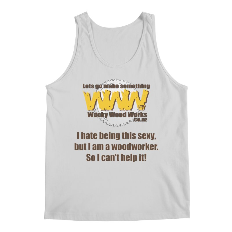 I hate being this sexy Men's Tank by Wacky Wood Works's Shop