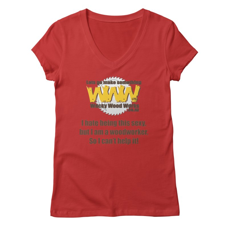 I hate being this sexy Women's V-Neck by Wacky Wood Works's Shop