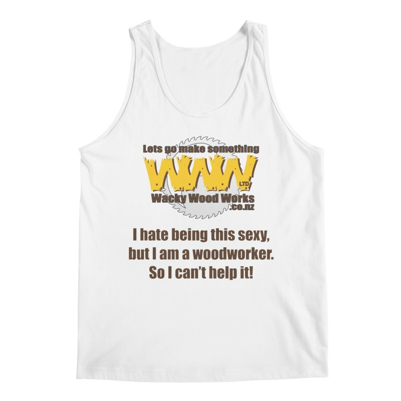 I hate being this sexy Men's Regular Tank by Wacky Wood Works's Shop