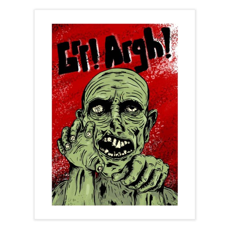 Grr! Argh! - Zombie Poster Home Fine Art Print by Brandon Waite - Artist Shop