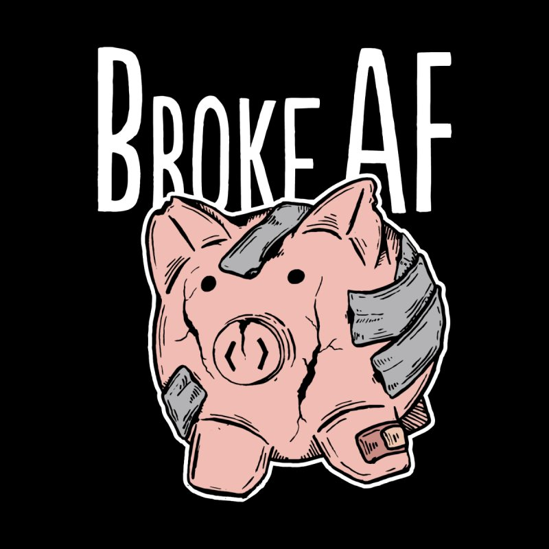 Broke AF Men's Triblend T-shirt by Brandon Waite - Artist Shop