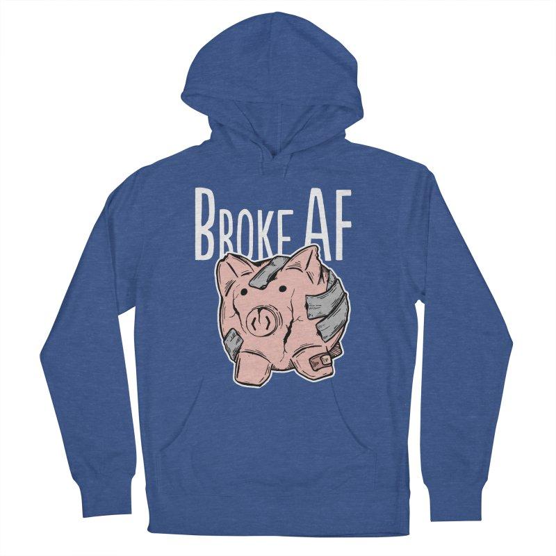 Broke AF Men's Pullover Hoody by Brandon Waite - Artist Shop
