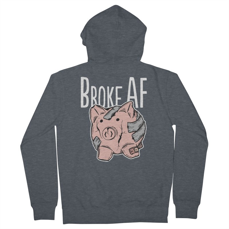 Broke AF Women's Zip-Up Hoody by Brandon Waite - Artist Shop
