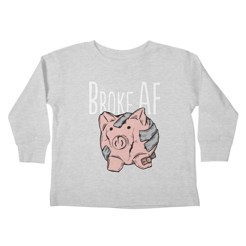 Broke AF Kids Toddler Longsleeve T-Shirt by Brandon Waite - Artist Shop
