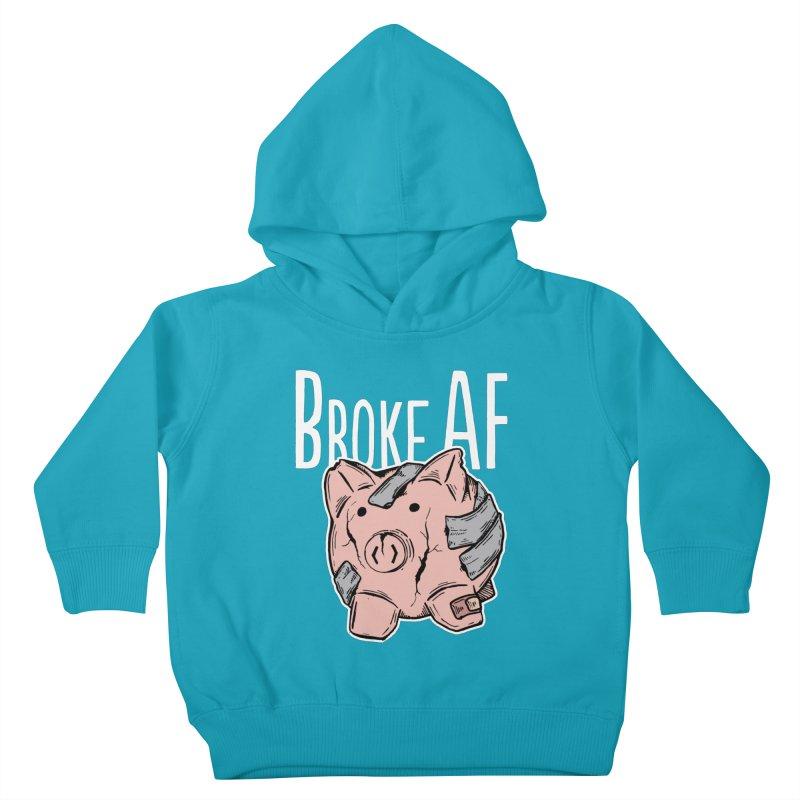 Broke AF Kids Toddler Pullover Hoody by Brandon Waite - Artist Shop