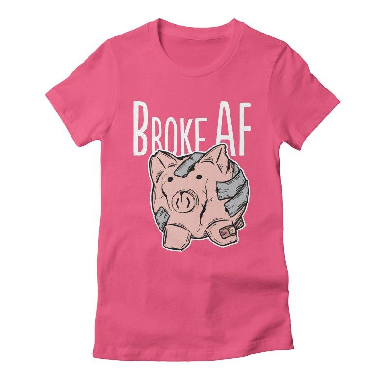Broke AF Women's Fitted T-Shirt by Brandon Waite - Artist Shop