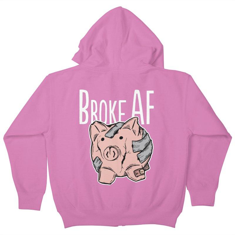 Broke AF Kids Zip-Up Hoody by Brandon Waite - Artist Shop