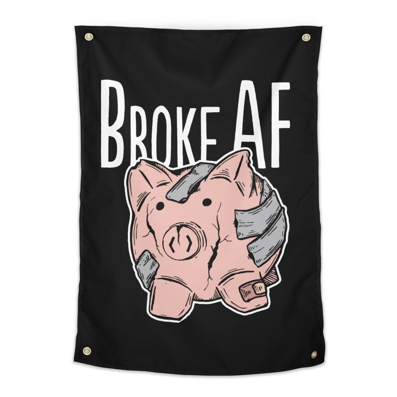 Broke AF Home Tapestry by Brandon Waite - Artist Shop