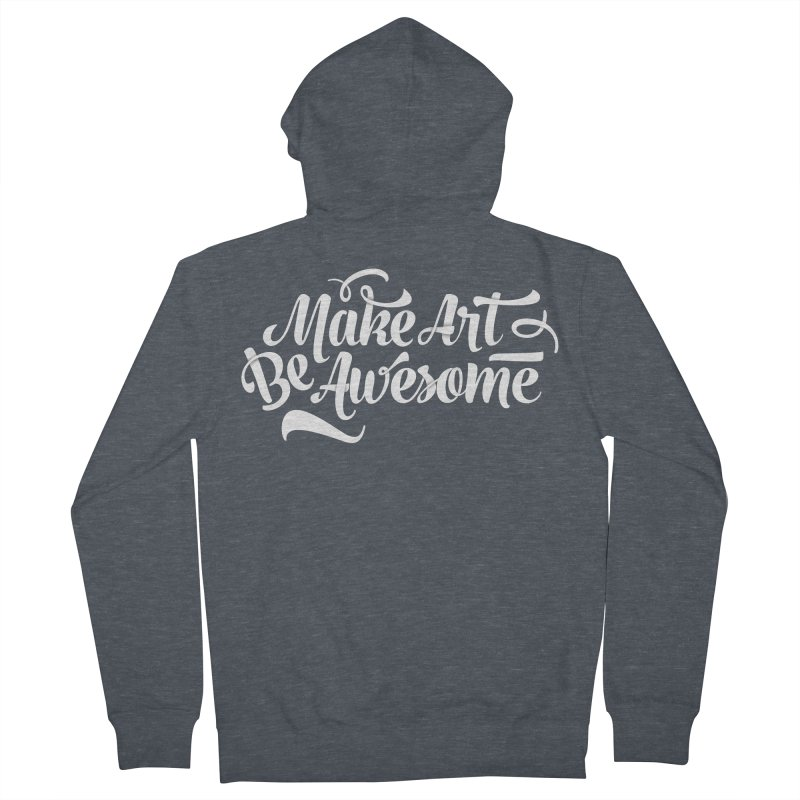 Make Art. Be Awesome. Women's Zip-Up Hoody by Brandon Waite - Artist Shop