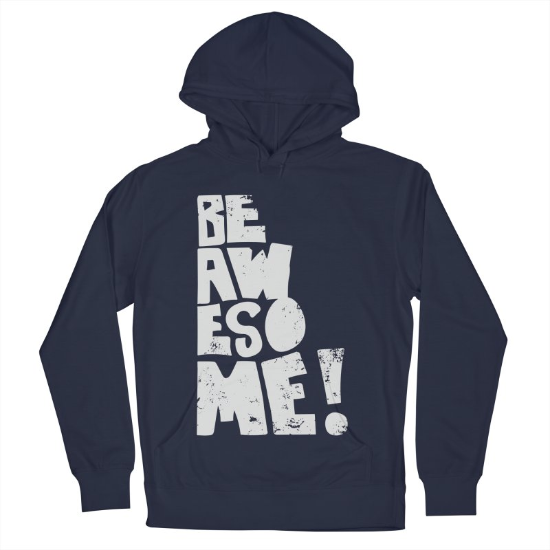 Be Awesome! Women's Pullover Hoody by Brandon Waite - Artist Shop