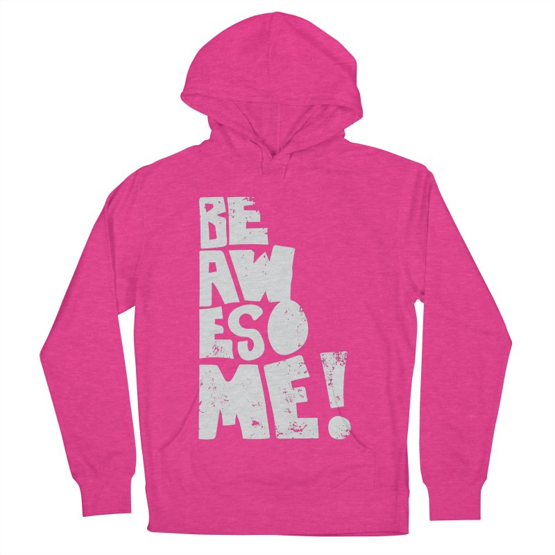 Be Awesome! Men's Pullover Hoody by Brandon Waite - Artist Shop