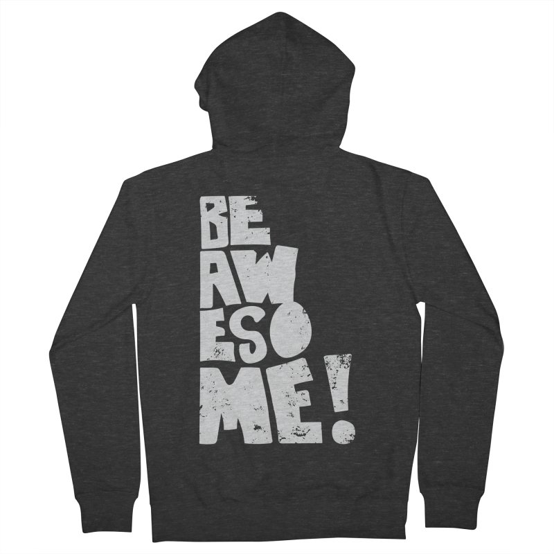 Be Awesome! Women's Zip-Up Hoody by Brandon Waite - Artist Shop