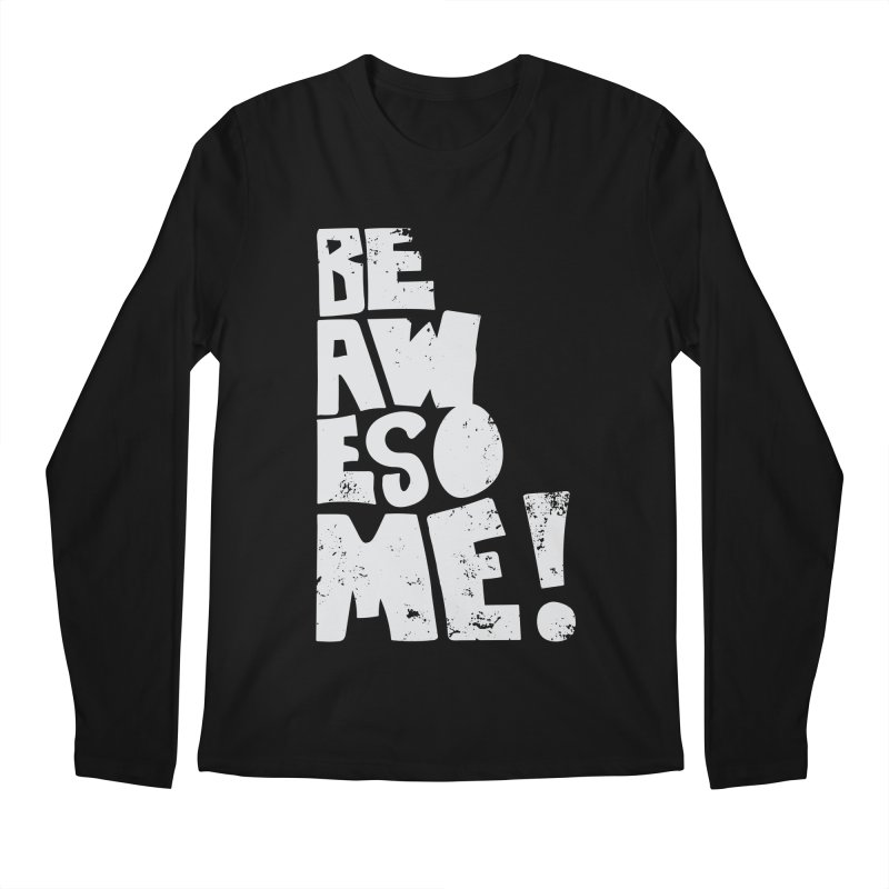 Be Awesome! Men's Longsleeve T-Shirt by Brandon Waite - Artist Shop