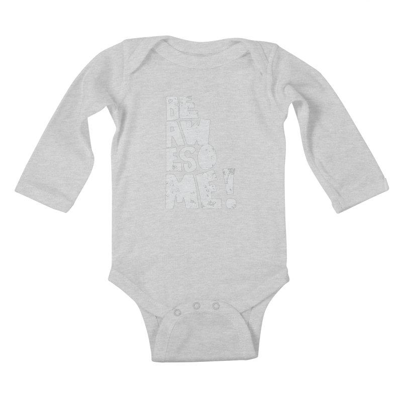 Be Awesome! Kids Baby Longsleeve Bodysuit by Brandon Waite - Artist Shop