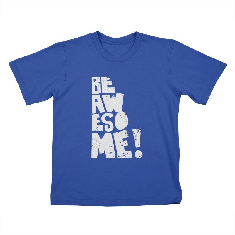 Be Awesome! Kids T-Shirt by Brandon Waite - Artist Shop
