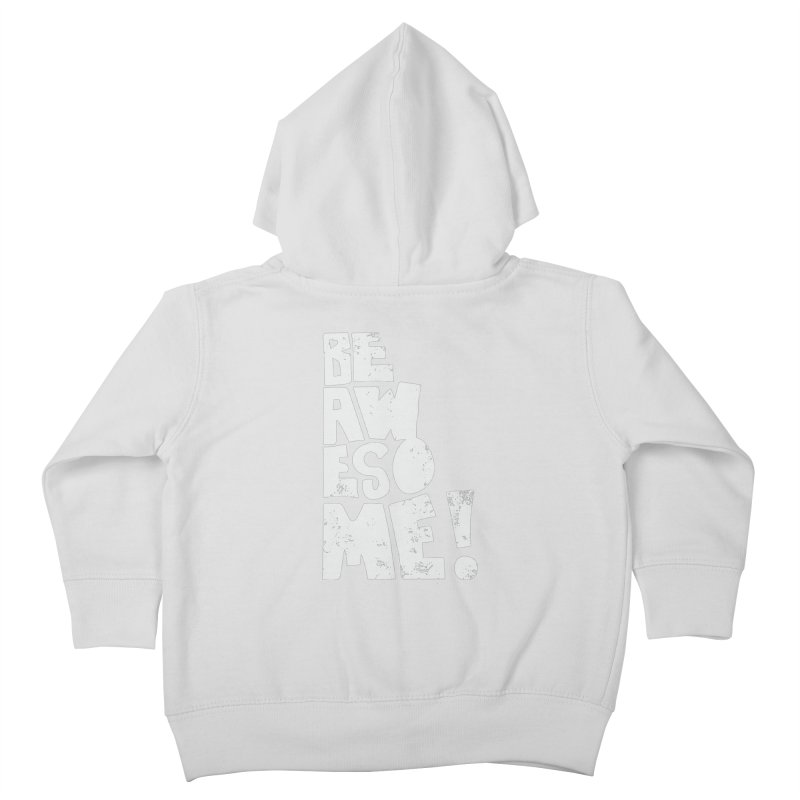 Be Awesome! Kids Toddler Zip-Up Hoody by Brandon Waite - Artist Shop
