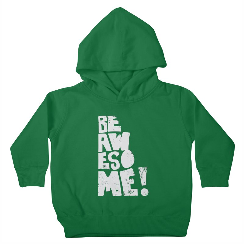 Be Awesome! Kids Toddler Pullover Hoody by Brandon Waite - Artist Shop