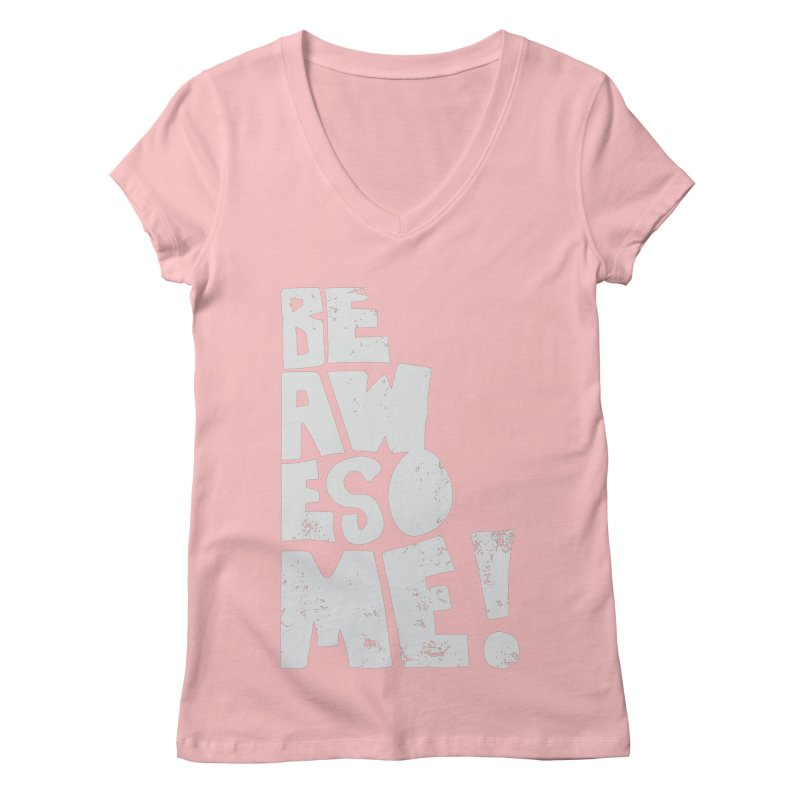 Be Awesome! Women's V-Neck by Brandon Waite - Artist Shop