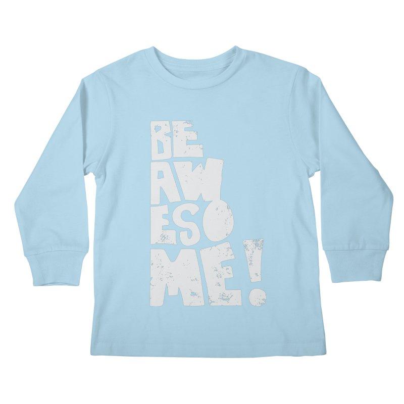 Be Awesome! Kids Longsleeve T-Shirt by Brandon Waite - Artist Shop
