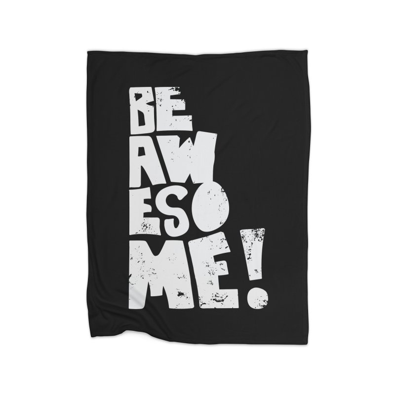 Be Awesome! Home Blanket by Brandon Waite - Artist Shop