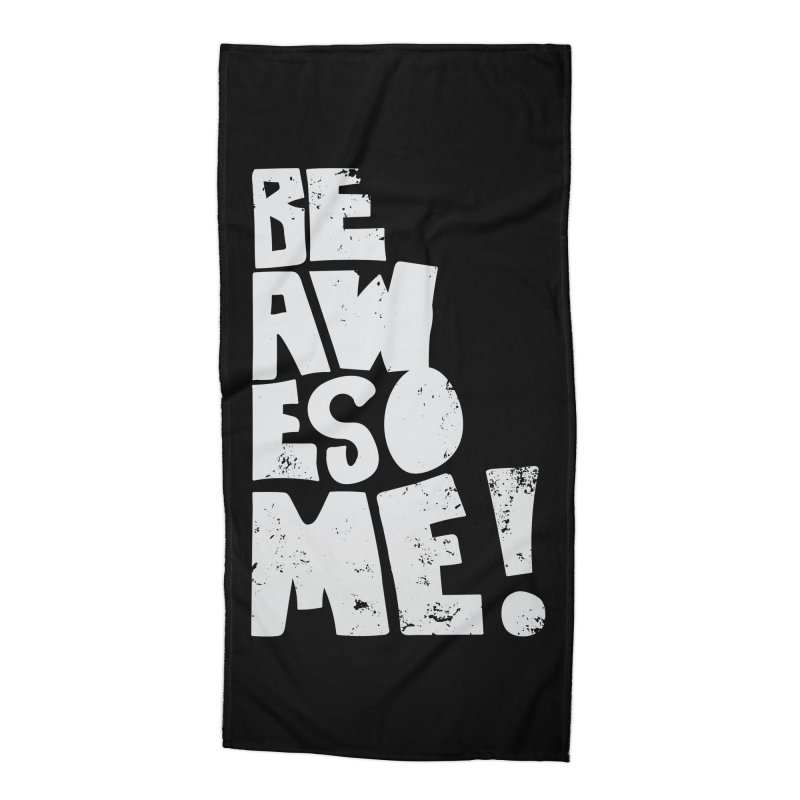Be Awesome! Accessories Beach Towel by Brandon Waite - Artist Shop
