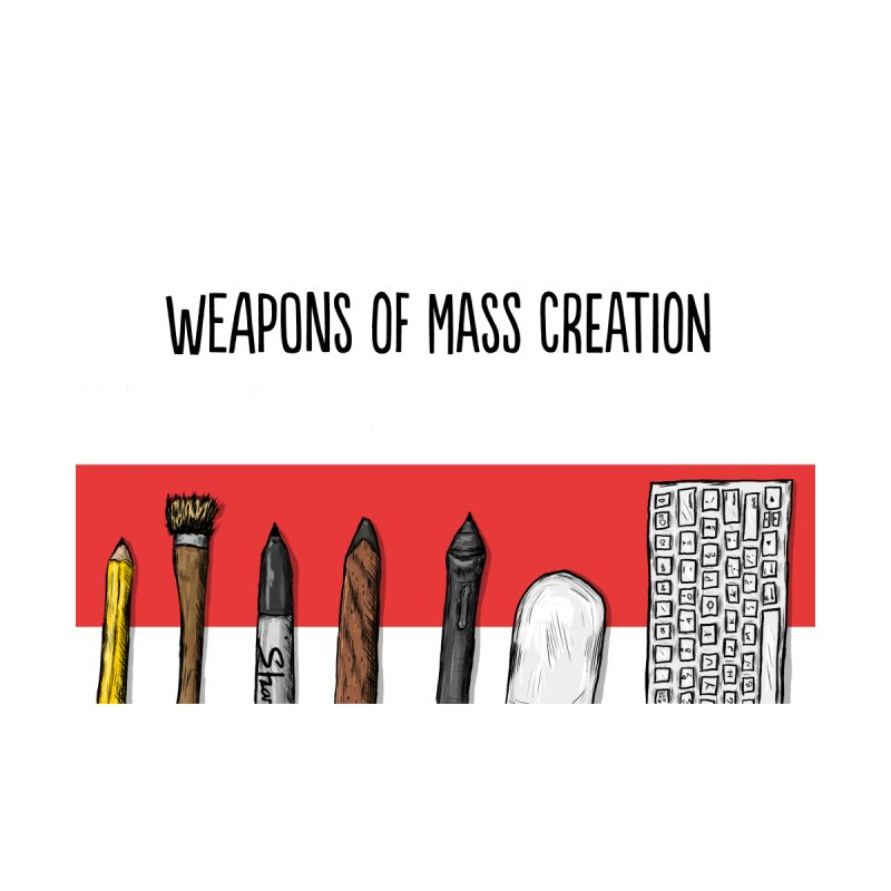Weapons of Mass Creation Accessories Phone Case by Brandon Waite - Artist Shop
