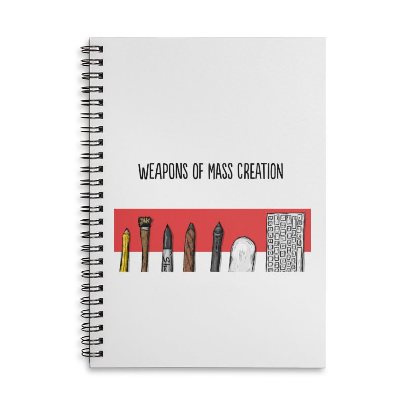 Weapons of Mass Creation Accessories Lined Spiral Notebook by Brandon Waite - Artist Shop