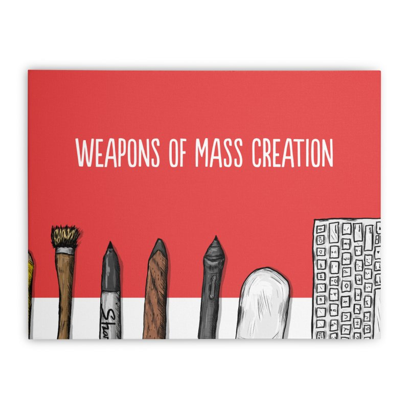 Weapons of Mass Creation Home Stretched Canvas by Brandon Waite - Artist Shop