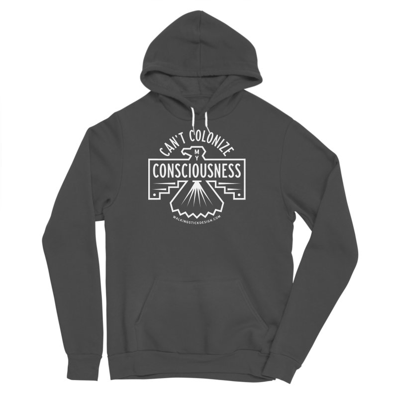 Can't Colonize  + WalkingStick Design Co. Men's Sponge Fleece Pullover Hoody by WalkingStick Design's Artist Shop