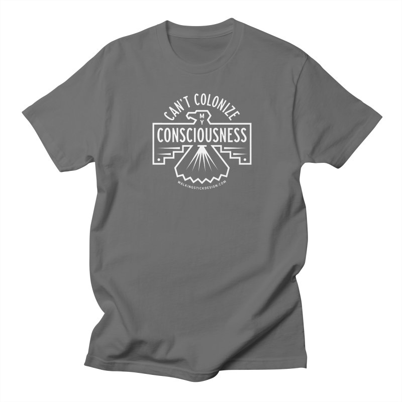 Can't Colonize  + WalkingStick Design Co. Women's T-Shirt by WalkingStick Design's Artist Shop