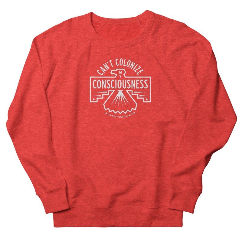 Can't Colonize  + WalkingStick Design Co. Men's Sweatshirt by WalkingStick Design's Artist Shop